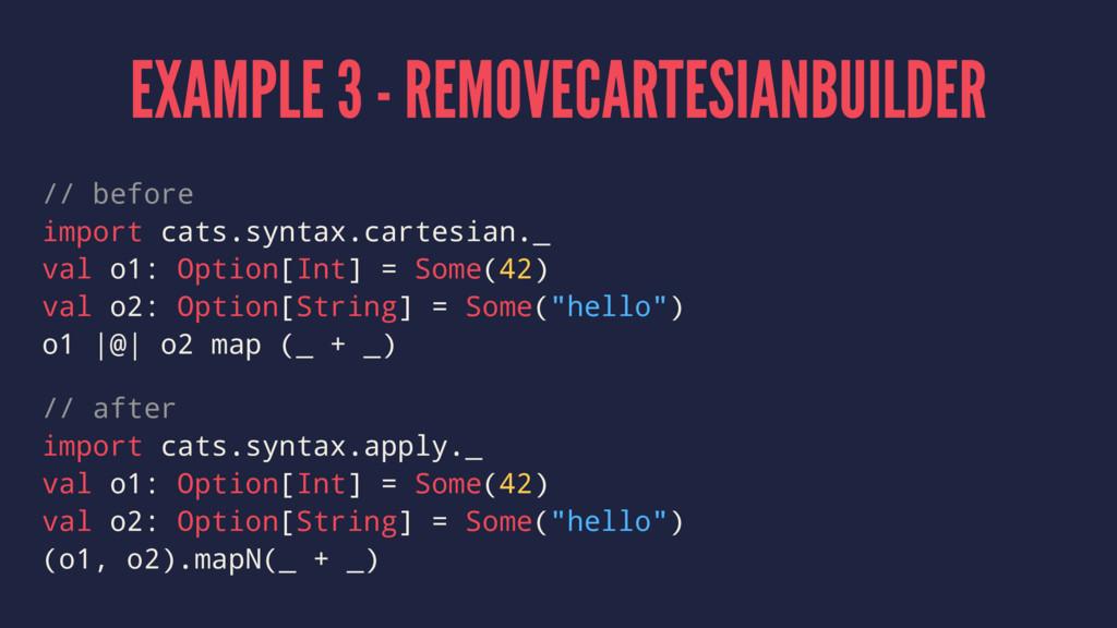 EXAMPLE 3 - REMOVECARTESIANBUILDER // before im...