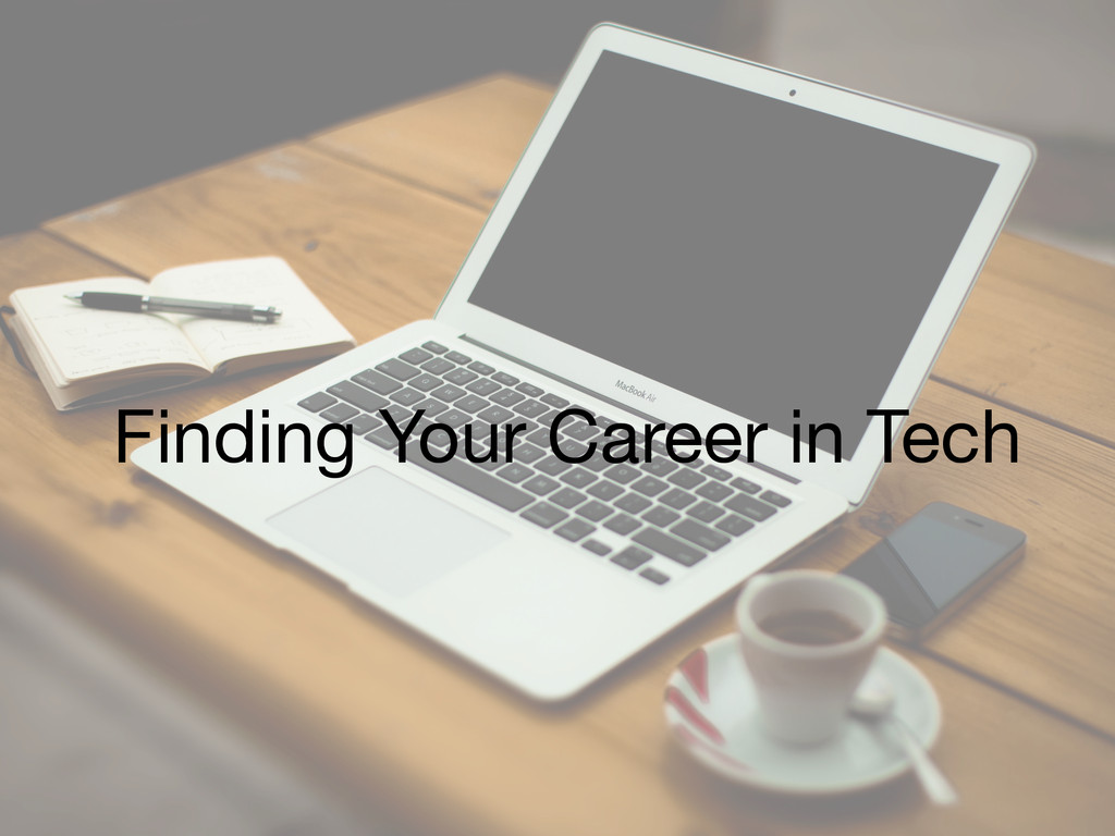 Finding Your Career in Tech