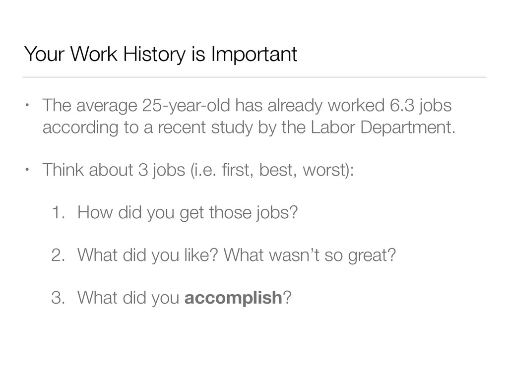Your Work History is Important • The average 25...