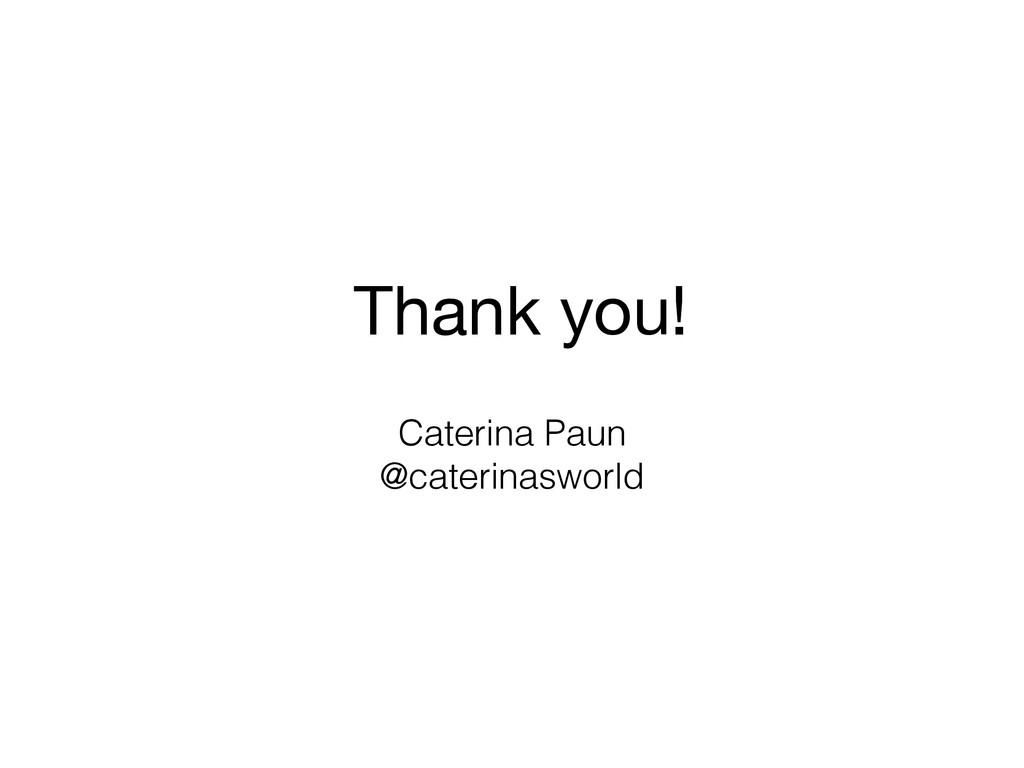 Caterina Paun @caterinasworld Thank you!