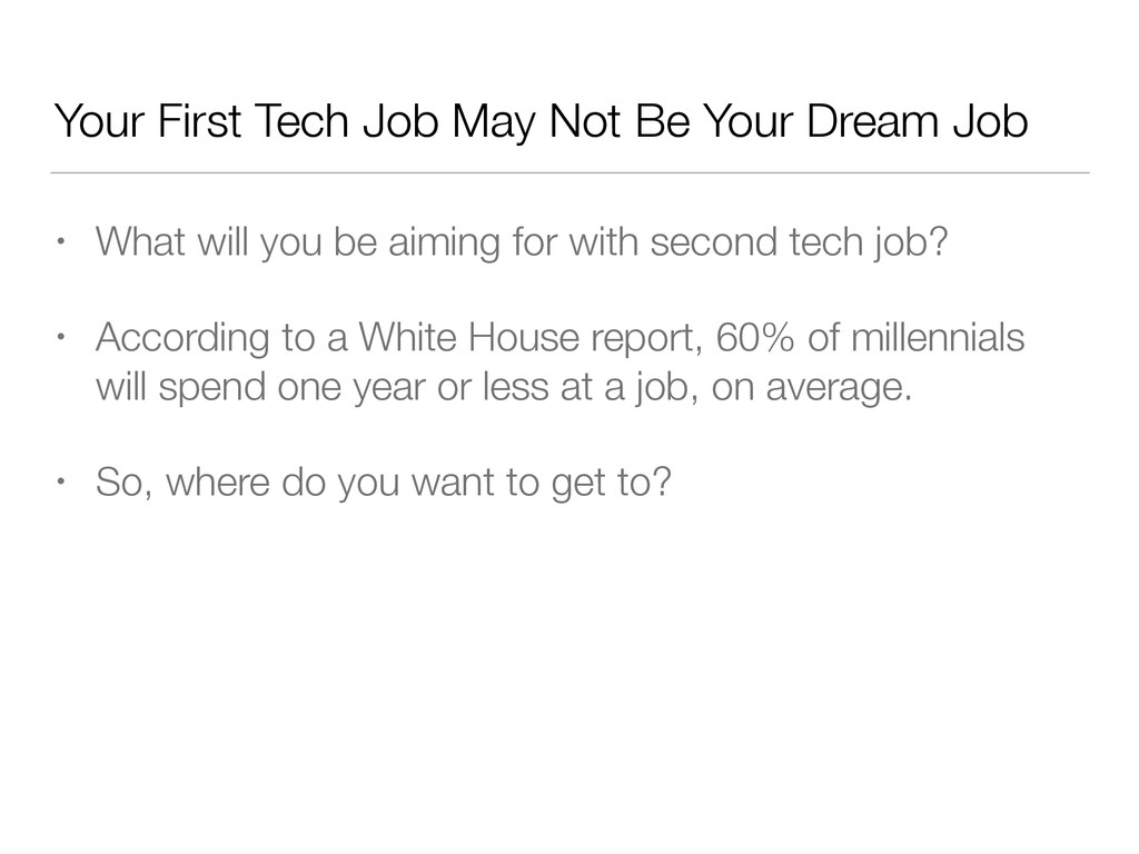 Your First Tech Job May Not Be Your Dream Job •...