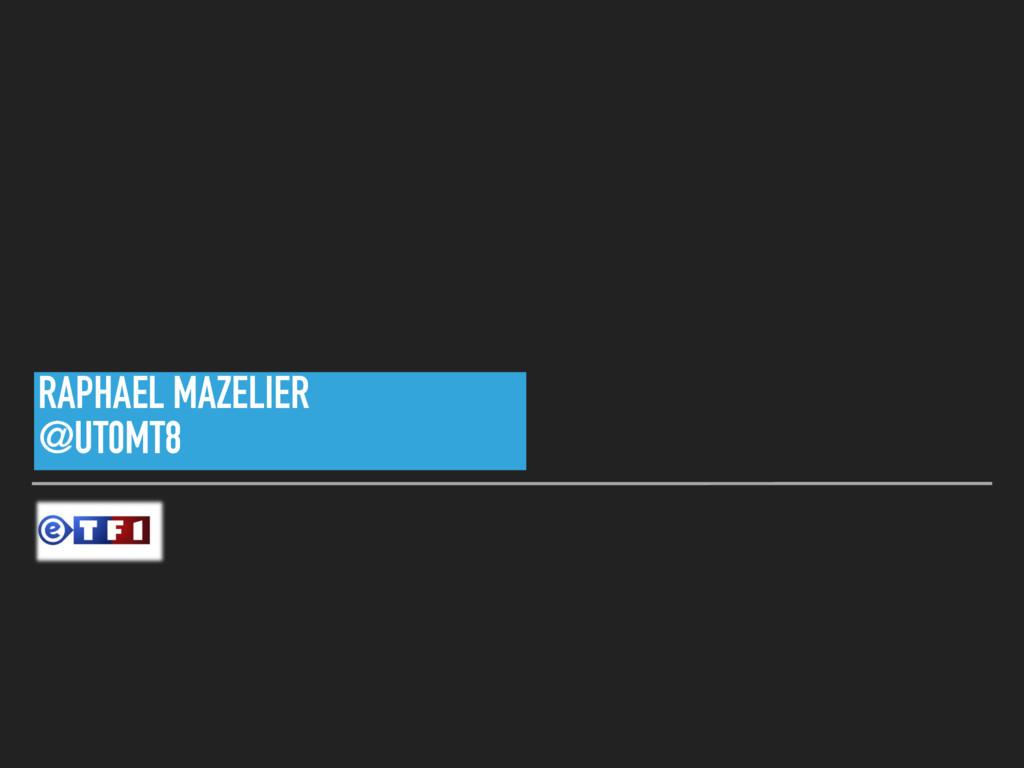 RAPHAEL MAZELIER @UT0MT8