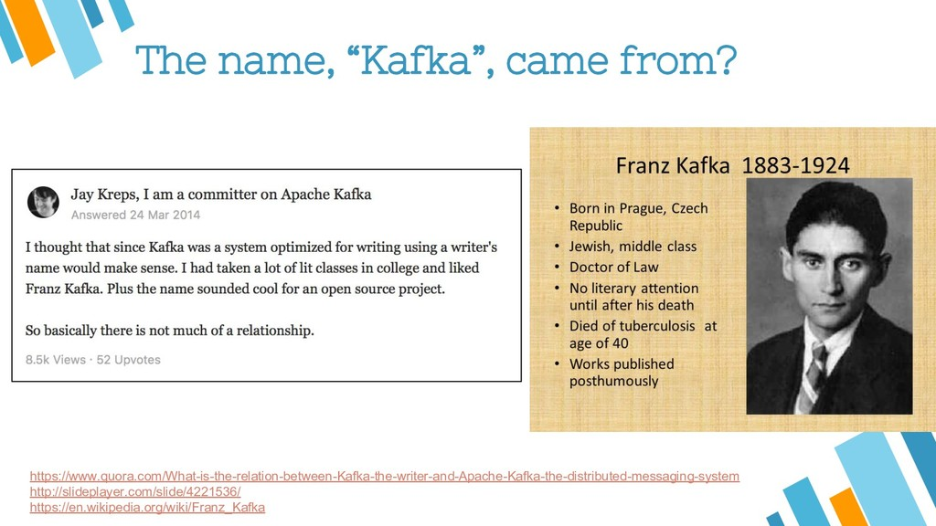 """The name, """"Kafka"""", came from? https://www.quora..."""