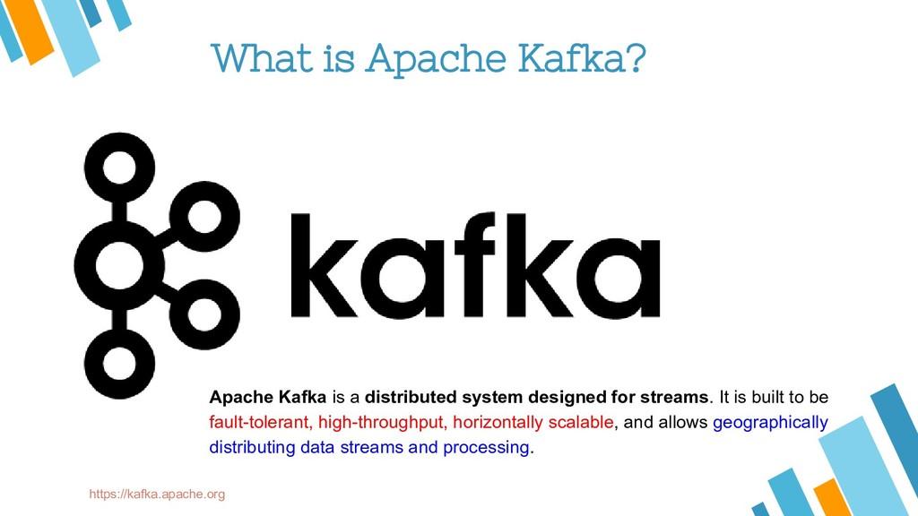 What is Apache Kafka? Apache Kafka is a distrib...