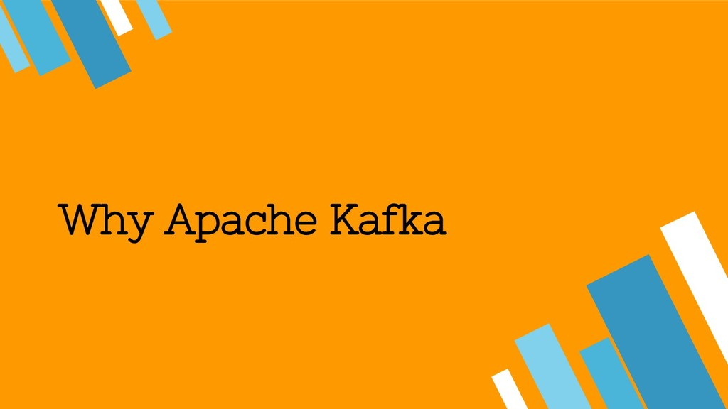 Why Apache Kafka