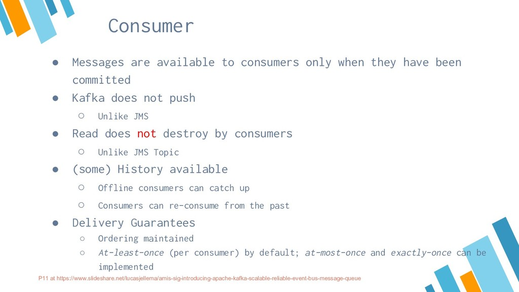 Consumer ● Messages are available to consumers ...