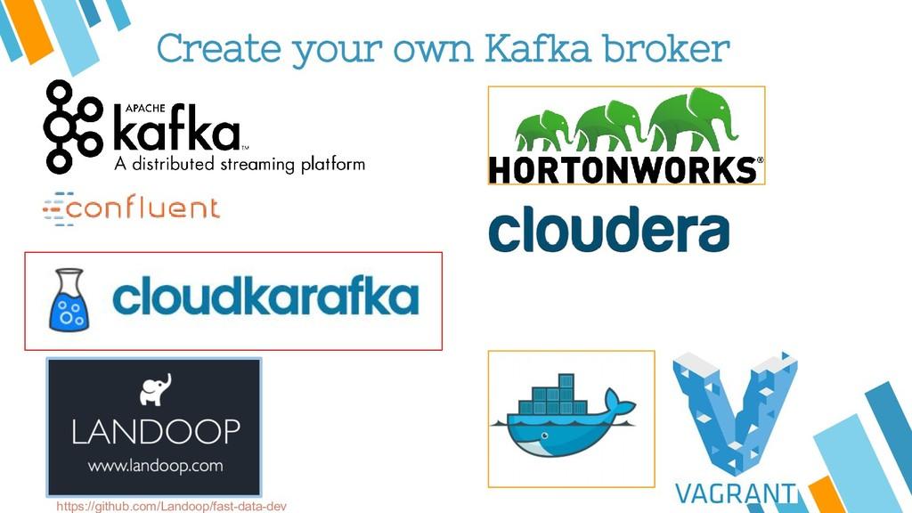 Create your own Kafka broker https://github.com...