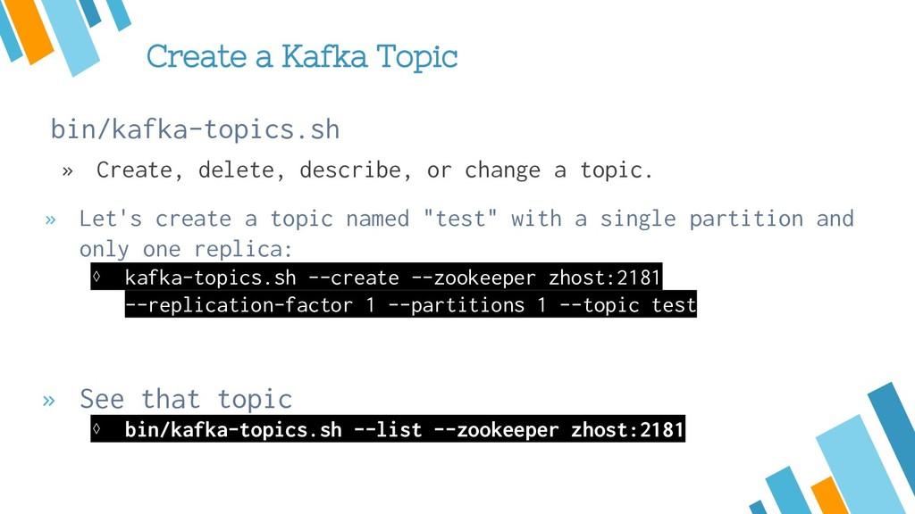 Create a Kafka Topic » Let's create a topic nam...
