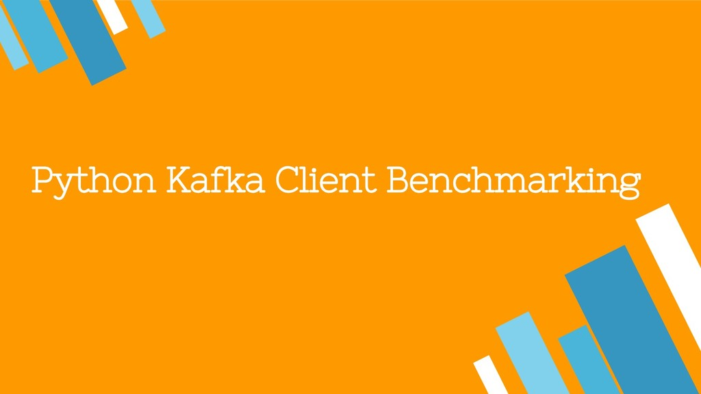 Python Kafka Client Benchmarking