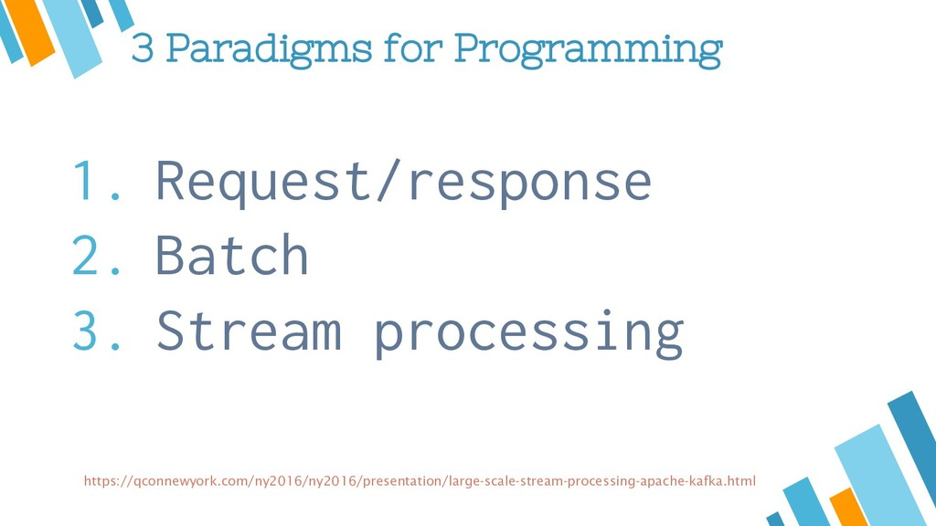 3 Paradigms for Programming 1. Request/response...