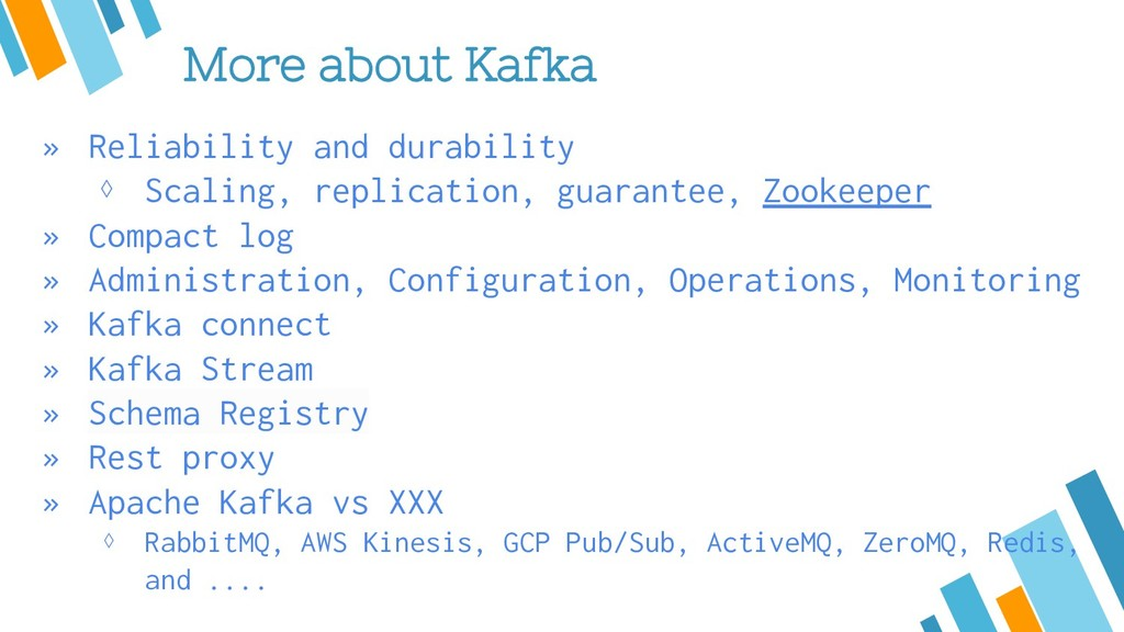 More about Kafka » Reliability and durability ⋄...