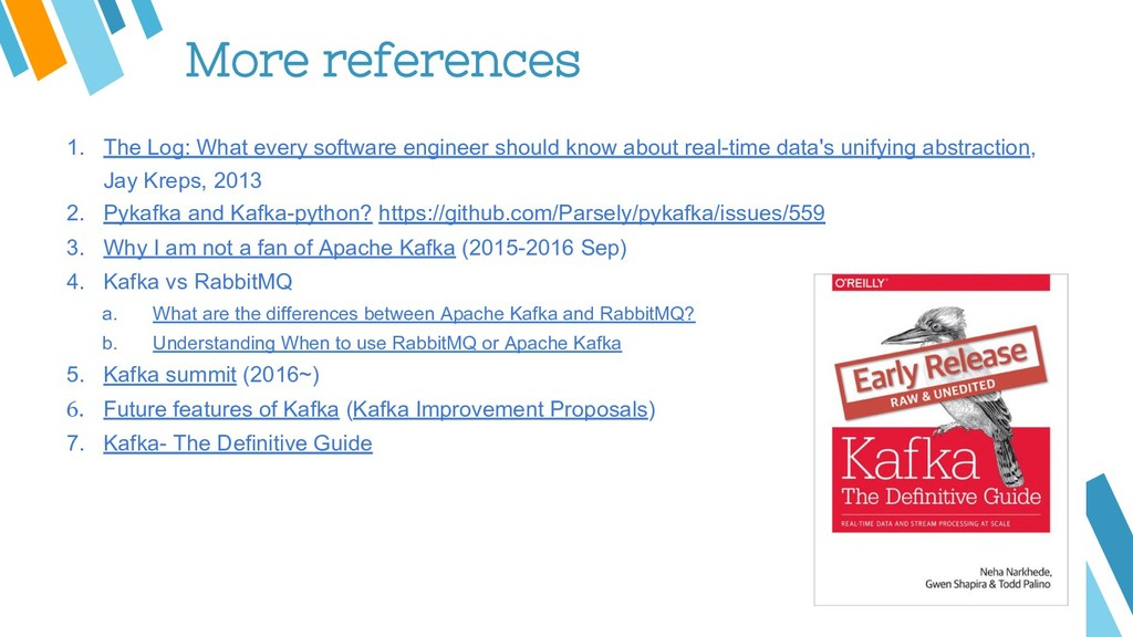 More references 1. The Log: What every software...