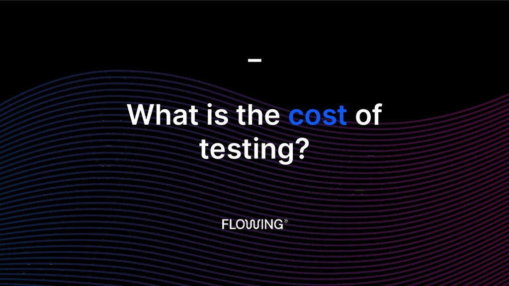 What is the cost of testing? _