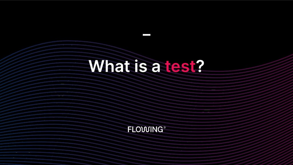 What is a test? _