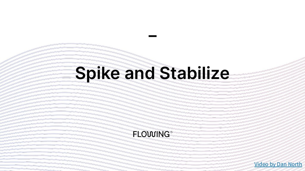 Spike and Stabilize _ Video by Dan North