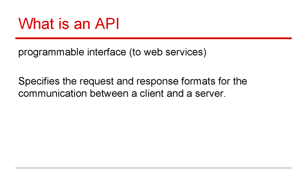 What is an API programmable interface (to web s...