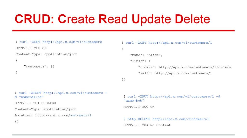 $ curl -XGET http://api.x.com/v1/customers HTTP...