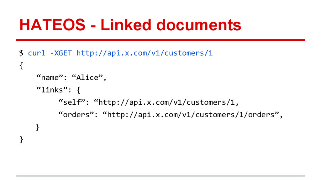 HATEOS - Linked documents $ curl -XGET http://a...