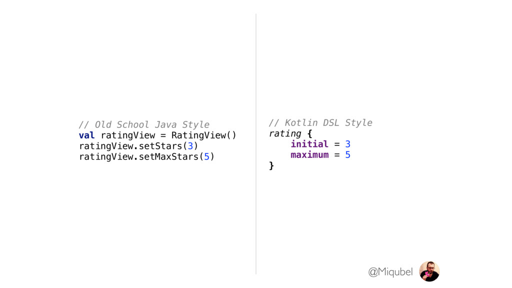 // Old School Java Style val ratingView = Ratin...