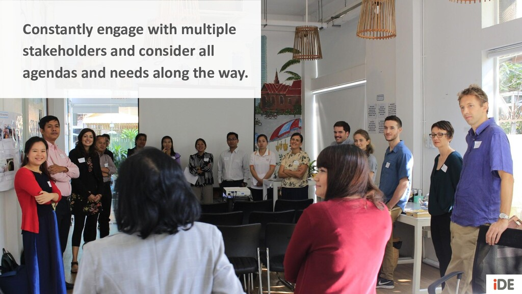 Constantly engage with multiple stakeholders an...