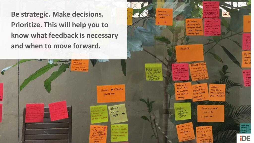 Be strategic. Make decisions. Prioritize. This ...