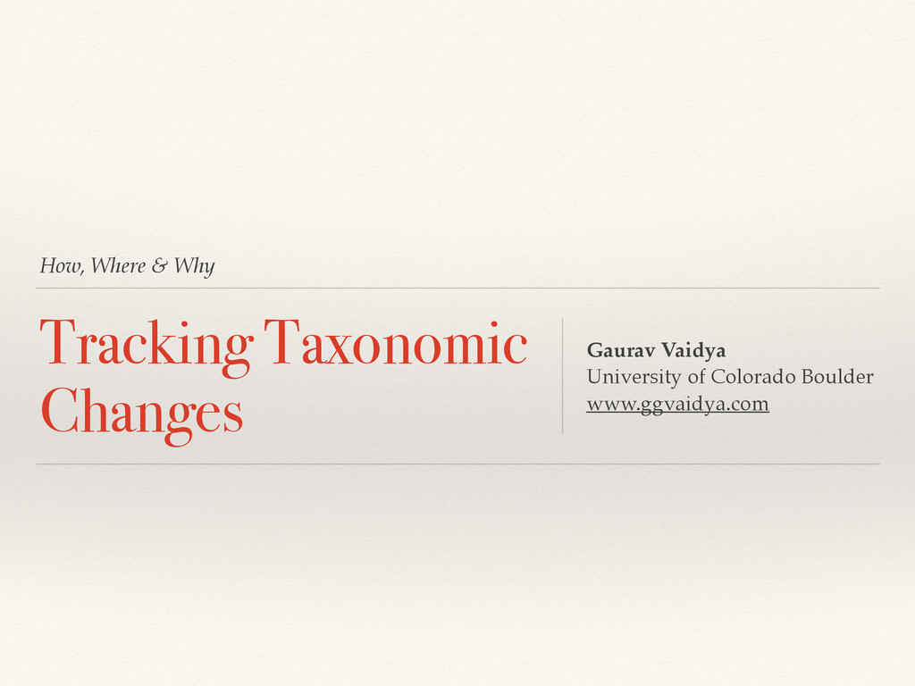 How, Where & Why Tracking Taxonomic Changes Gau...