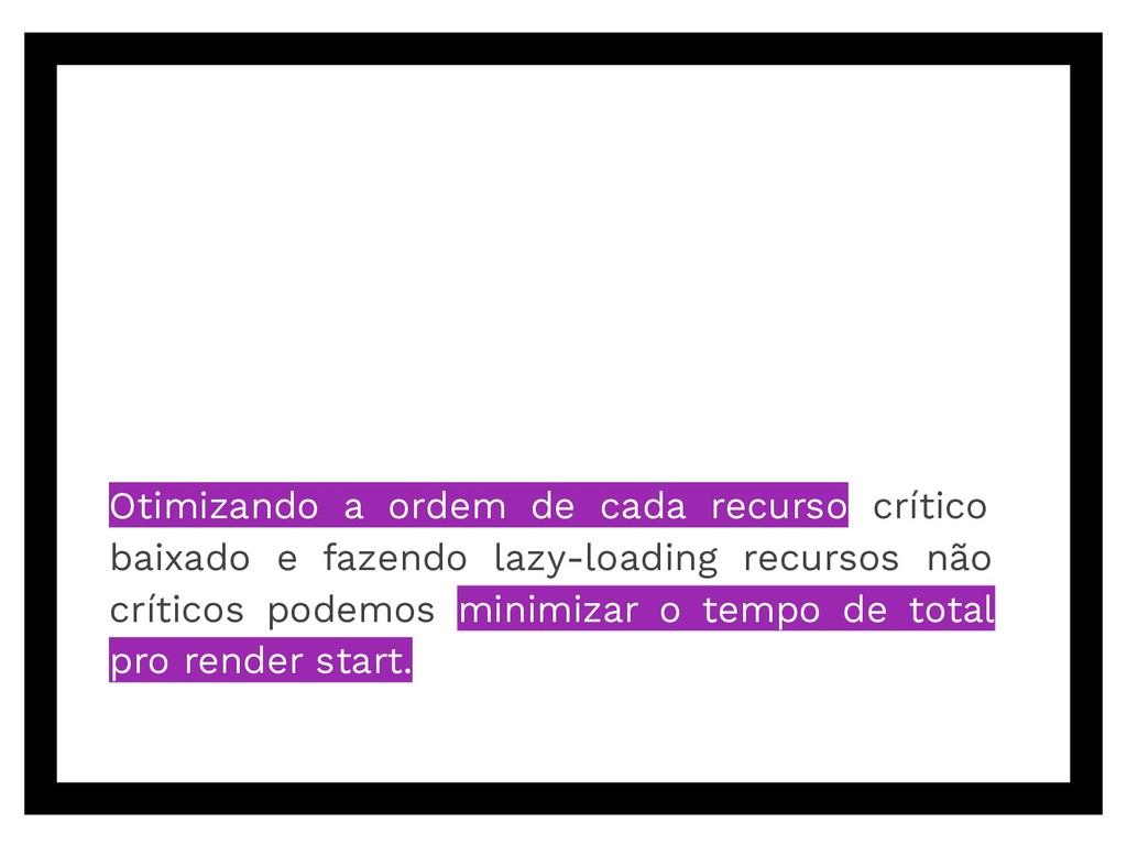 Otimizando a ordem de cada recurso crítico baix...