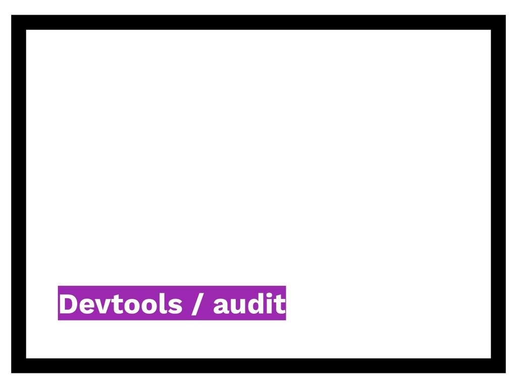 Devtools / audit