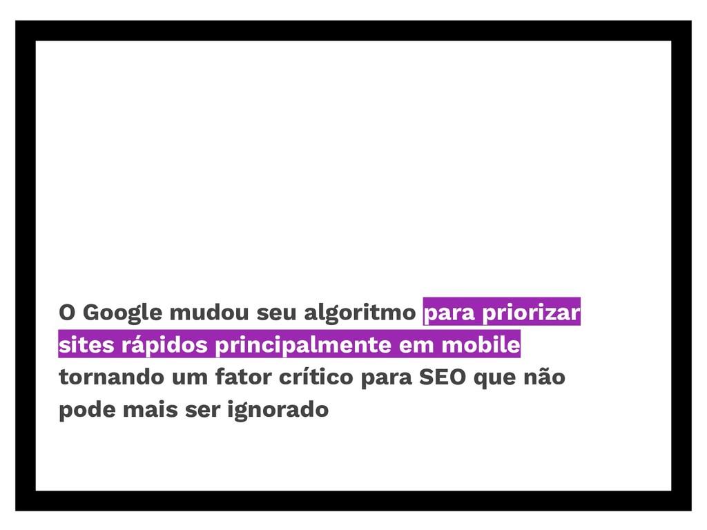 O Google mudou seu algoritmo para priorizar sit...