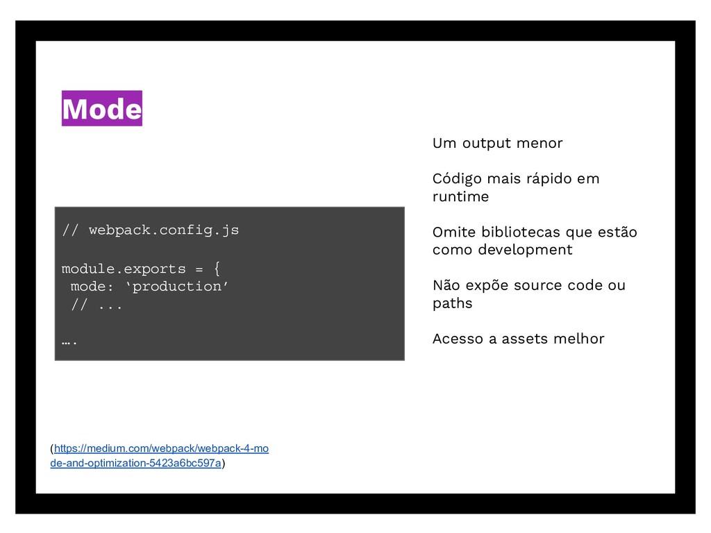 Um output menor Código mais rápido em runtime O...