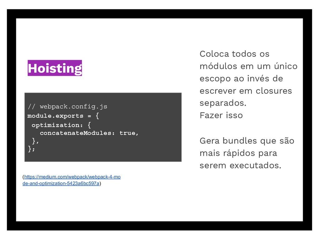 // webpack.config.js module.exports = { optimiz...