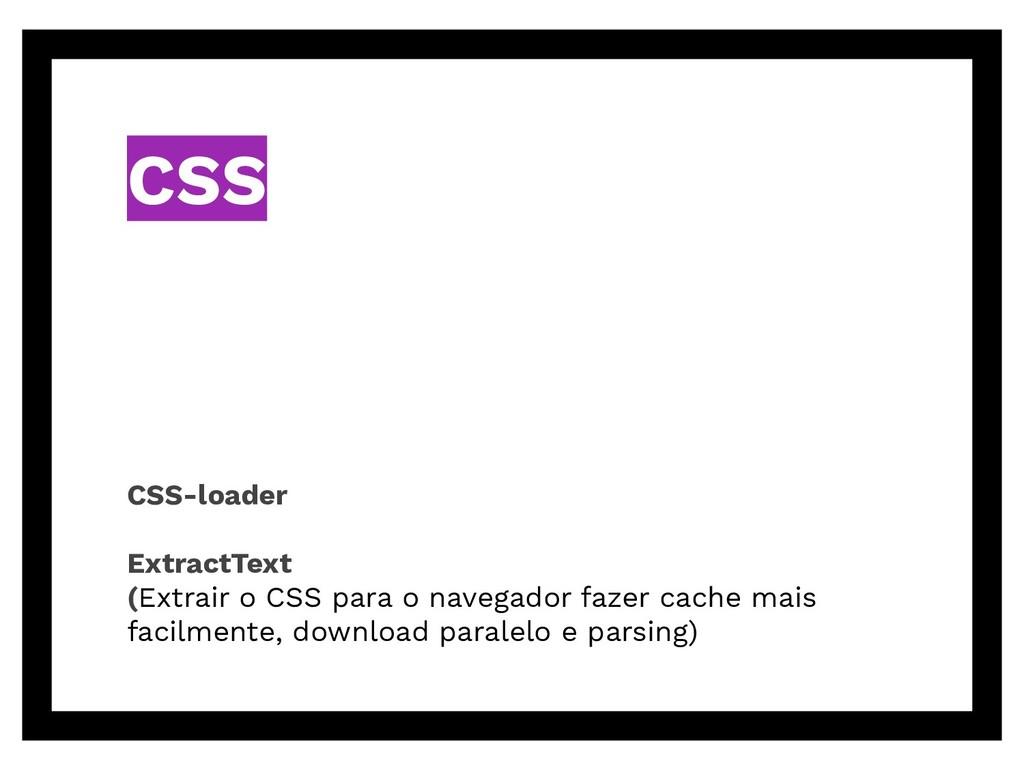 CSS CSS-loader ExtractText (Extrair o CSS para ...