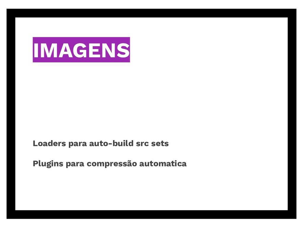 IMAGENS Loaders para auto-build src sets Plugin...