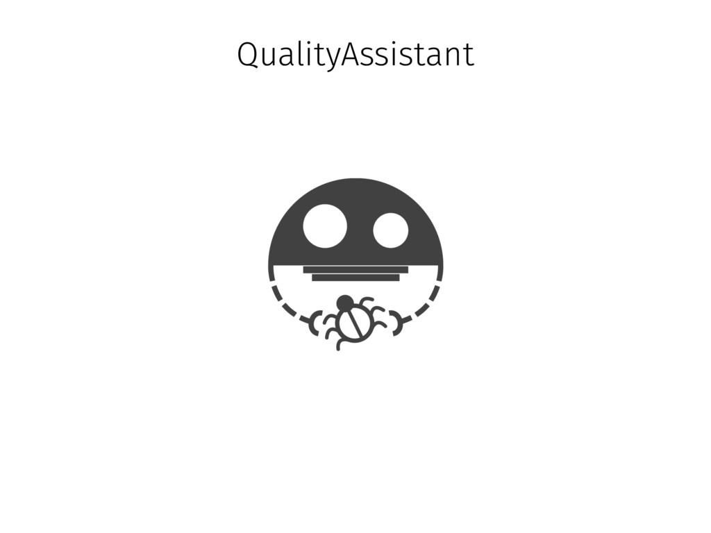 QualityAssistant