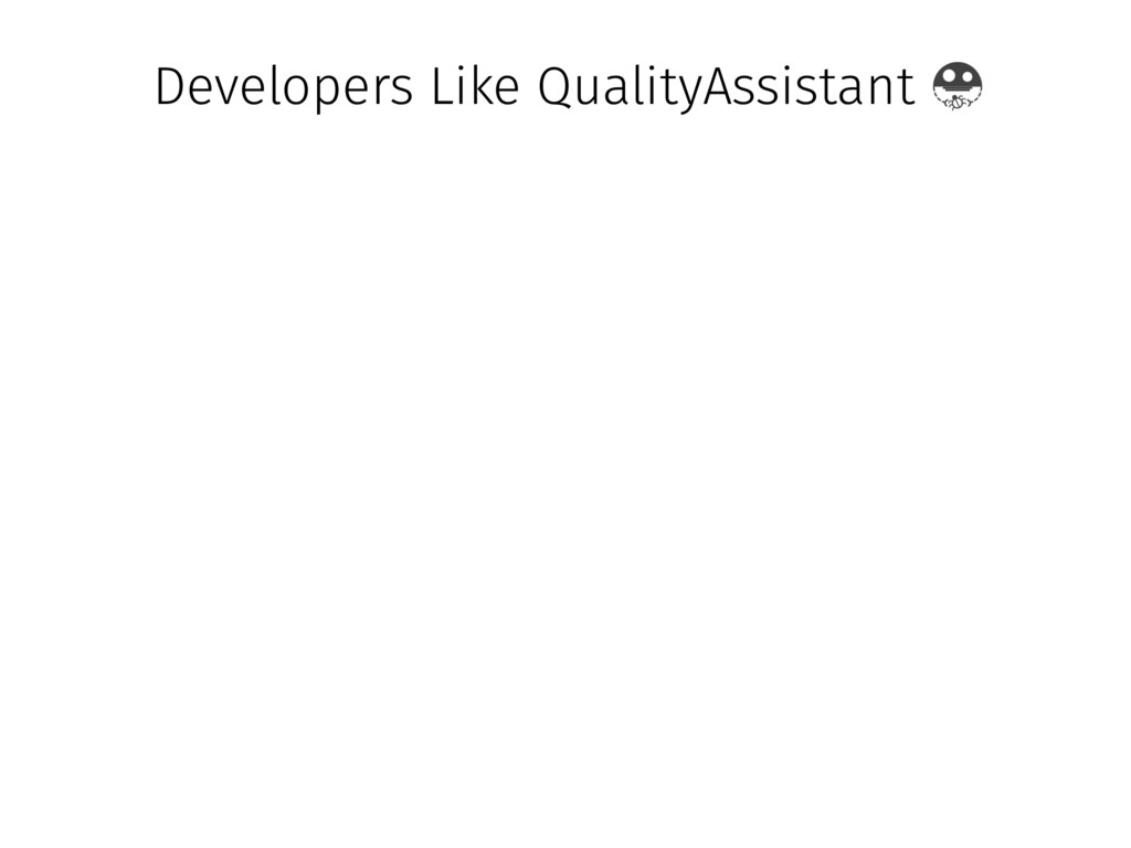 Developers Like QualityAssistant