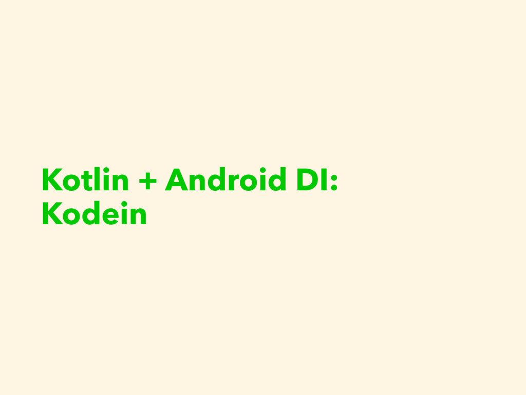 Kotlin + Android DI: Kodein