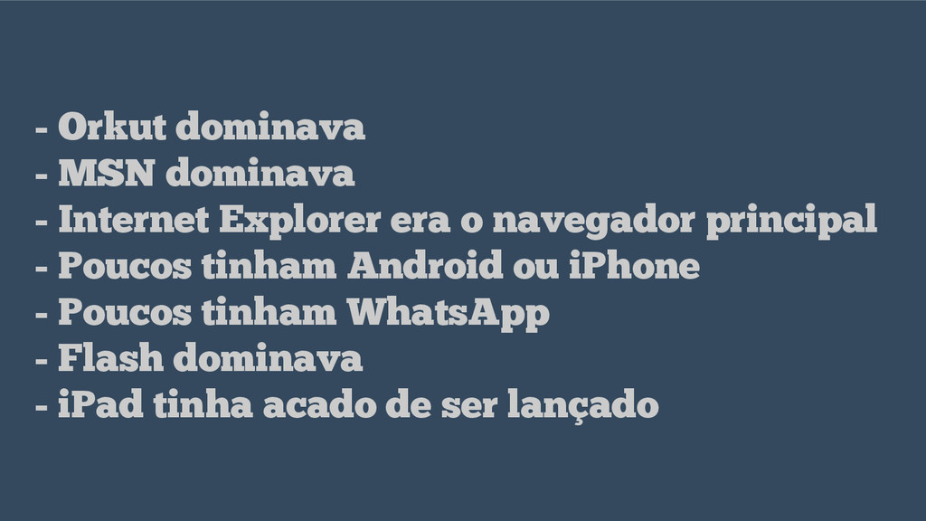 - Orkut dominava - MSN dominava - Internet Expl...