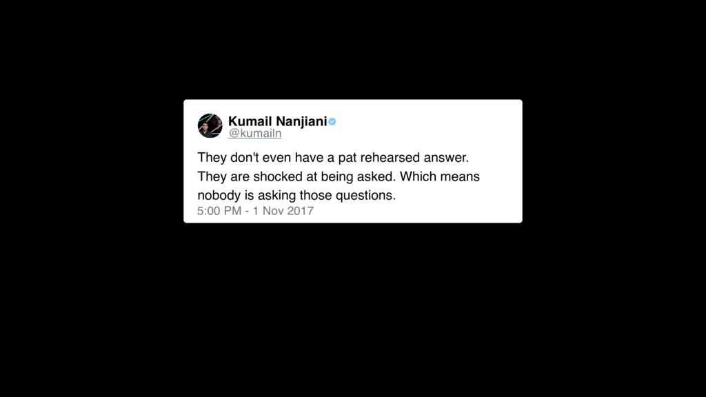 Kumail Nanjiani 5:00 PM - 1 Nov 2017 They don't...