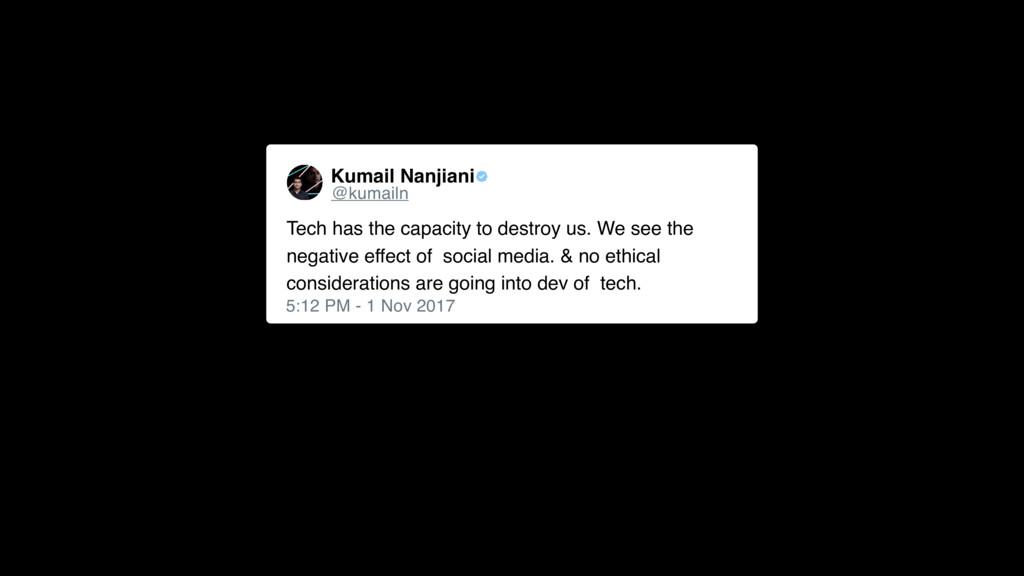 Kumail Nanjiani 5:12 PM - 1 Nov 2017 Tech has t...