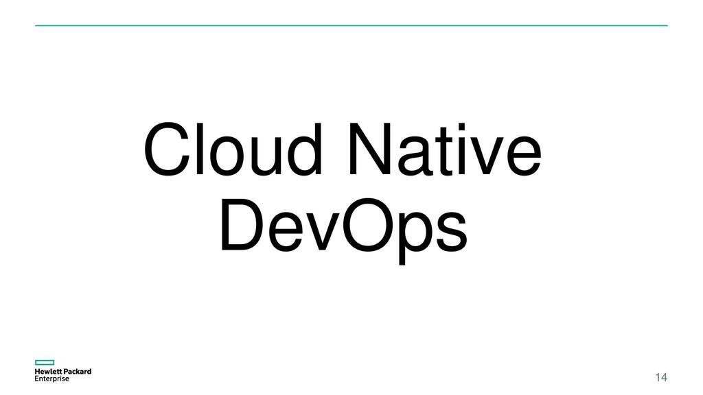 14 Cloud Native DevOps