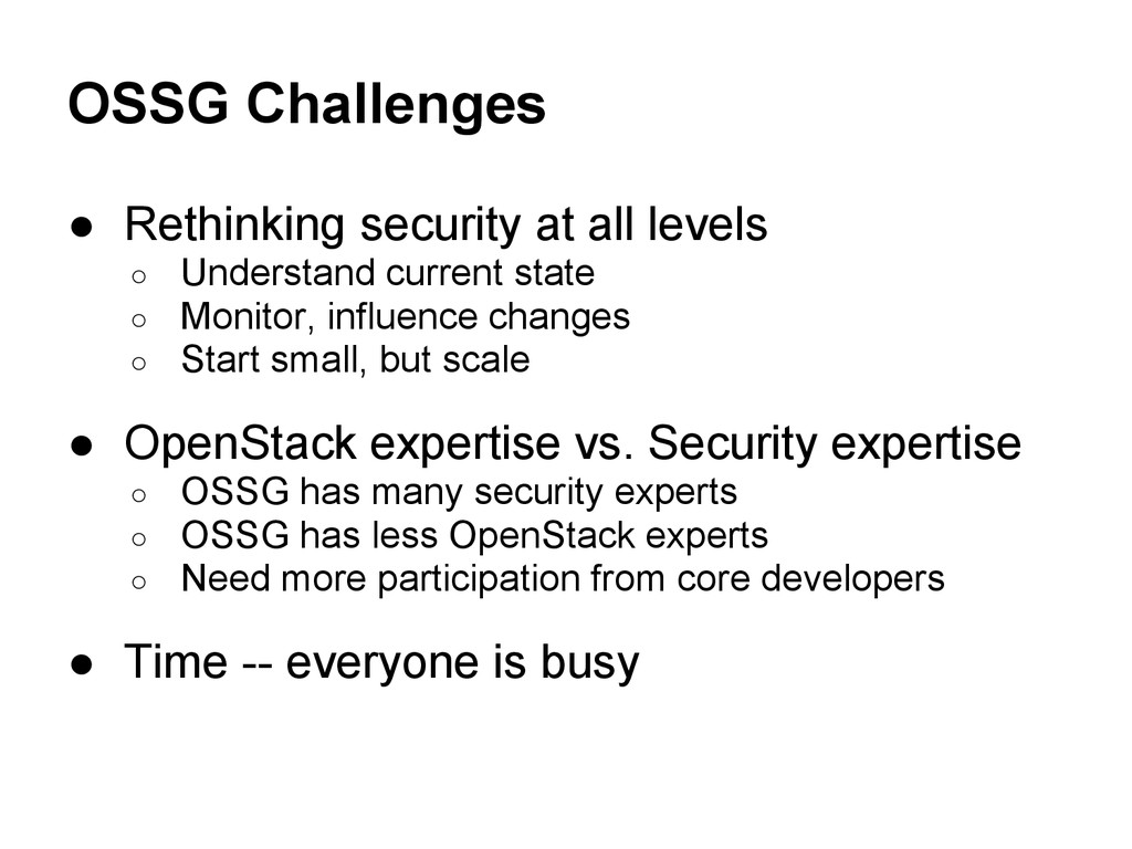 OSSG Challenges ● Rethinking security at all le...