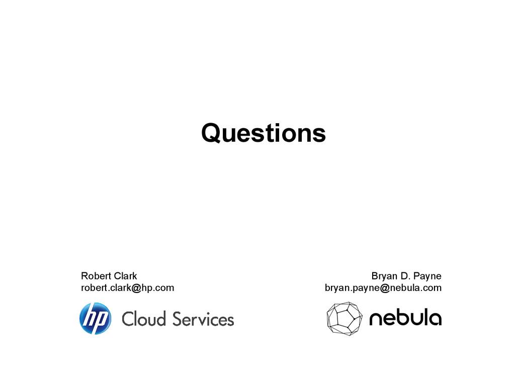 Questions Bryan D. Payne bryan.payne@nebula.com...