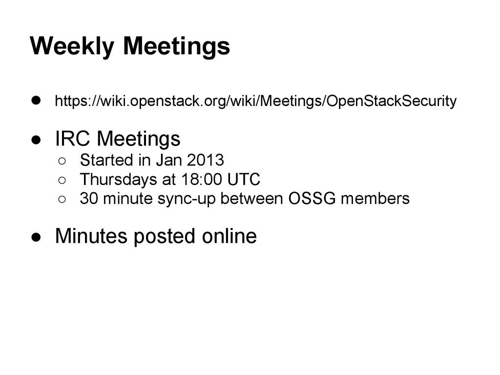Weekly Meetings ● https://wiki.openstack.org/wi...
