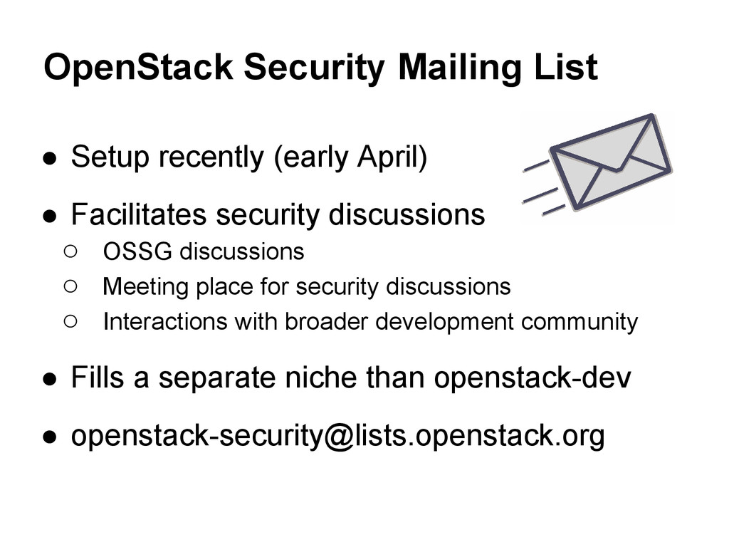 OpenStack Security Mailing List ● Setup recentl...