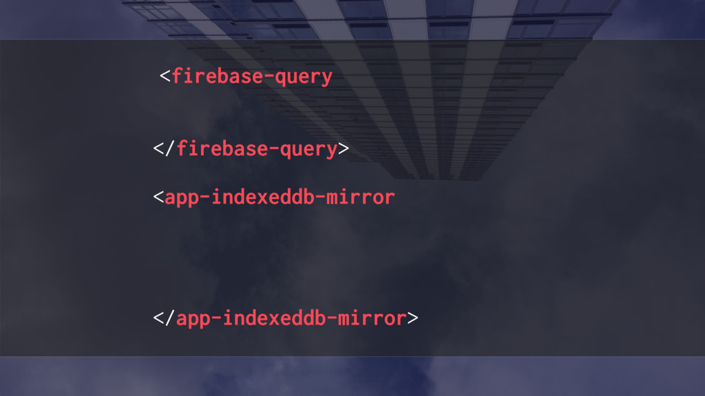 "<firebase-query data=""{{_fbPosts}}"" path=""/post..."