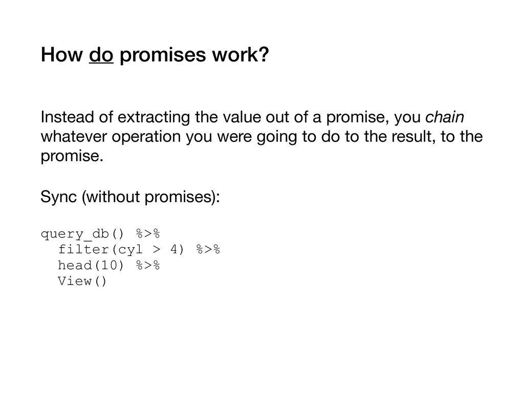 How do promises work? Instead of extracting the...