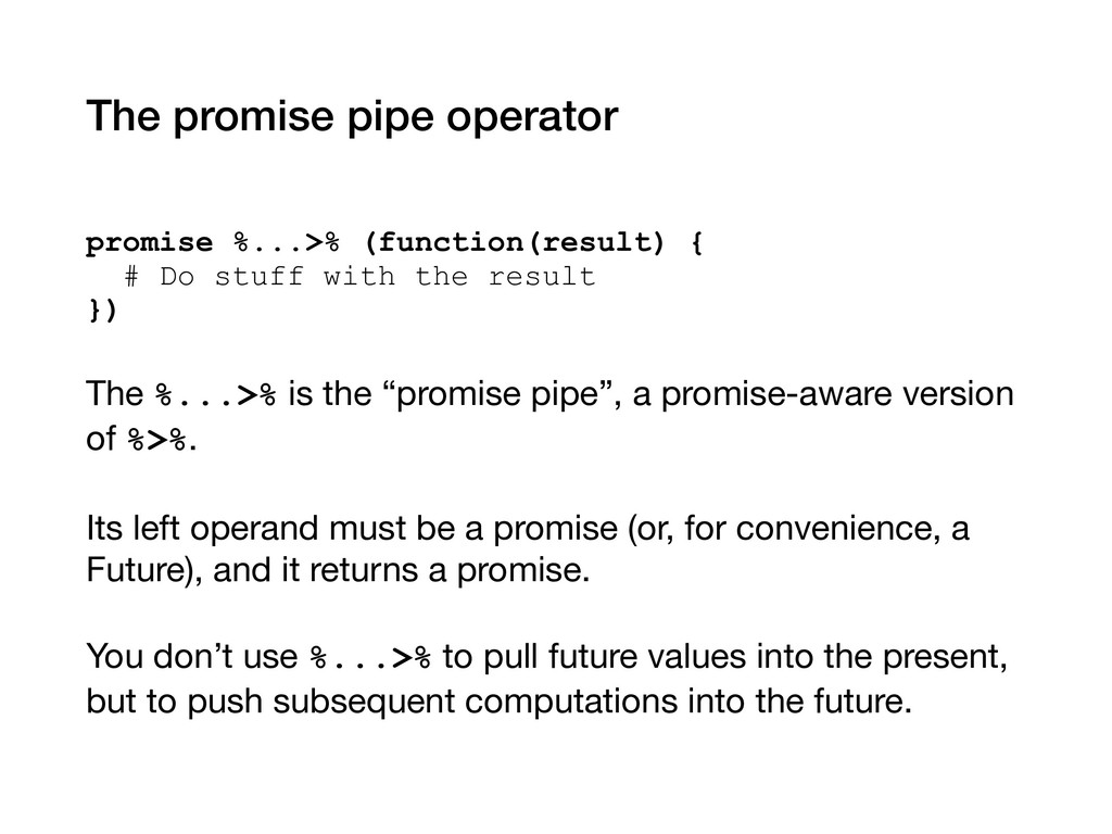 The promise pipe operator promise %...>% (funct...