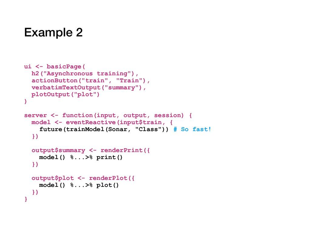 "Example 2 ui <- basicPage( h2(""Asynchronous tra..."