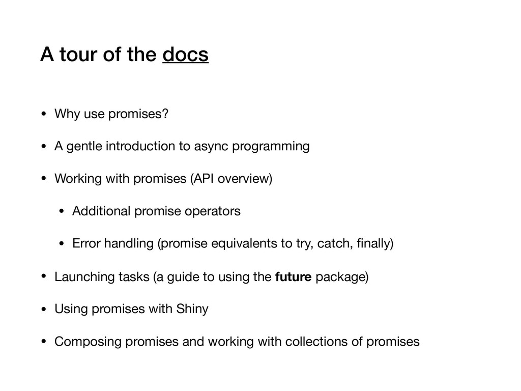 A tour of the docs • Why use promises?  • A gen...