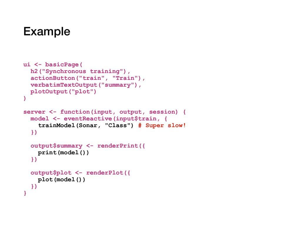 "Example ui <- basicPage( h2(""Synchronous traini..."